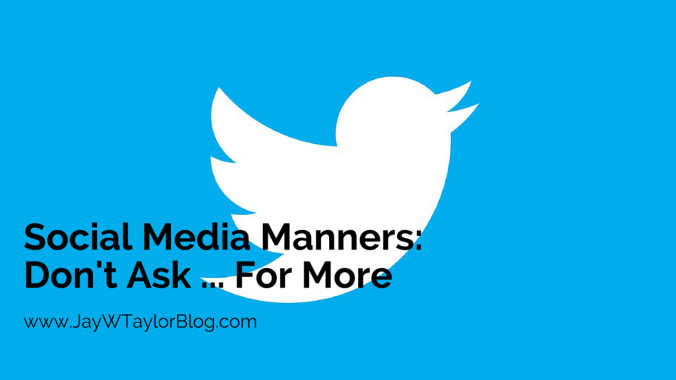 Social Media Manners_ Don't Ask ... For